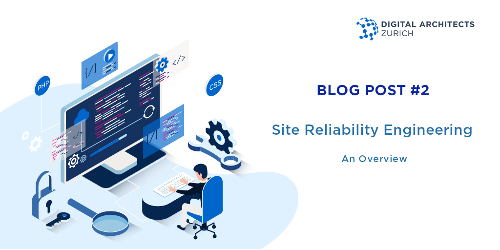 Site Reliability Engineering – An Overview