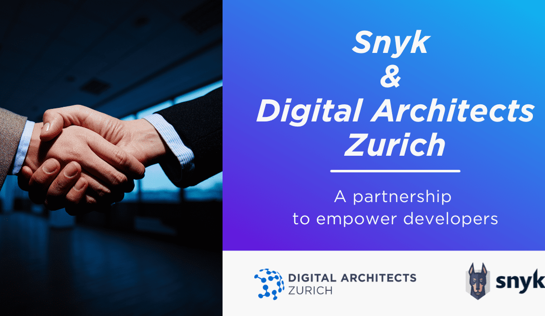 Snyk and Digital Architects Zurich announce partnership to empower developers
