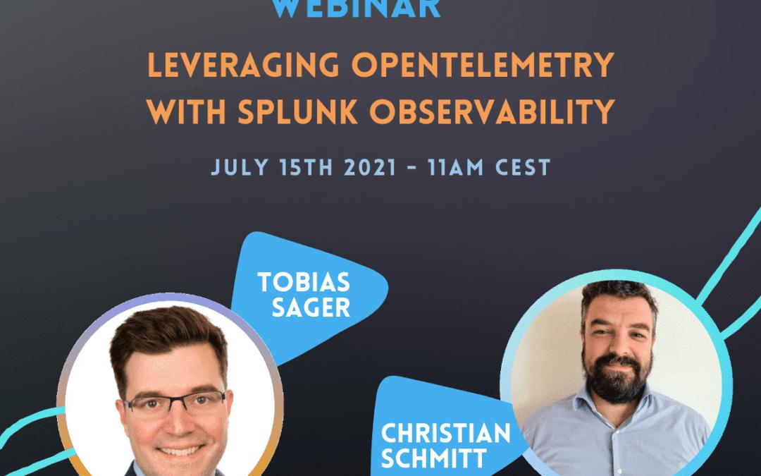 Webinar: Leveraging OpenTelemetry with Splunk Observability